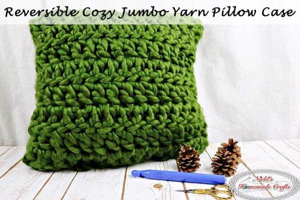 Reversible Cozy Jumbo Yarn Pillow Case Free Crochet Pattern by Nicki's Homemade Crafts #crochet #pillow #case #free #pattern #jumbo #yarn #reversible #cozy #easy #fast
