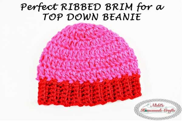 acf12fb54137a The Perfect Ribbed Brim for a Top Down Beanie (Crochet Tutorial) - Nicki s  Homemade Crafts