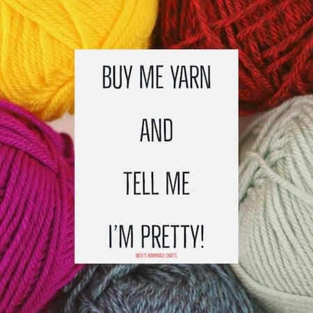 crochet meme hilarious - Buy me yarn and tell me I'm pretty