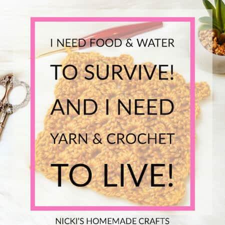 Funny Crochet Meme - I need yarn and Crochet to Live