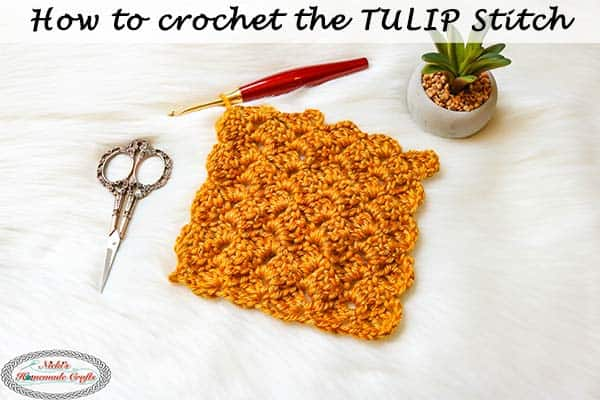 How to Crochet the Tulip Stitch – Photo & Video Tutorial