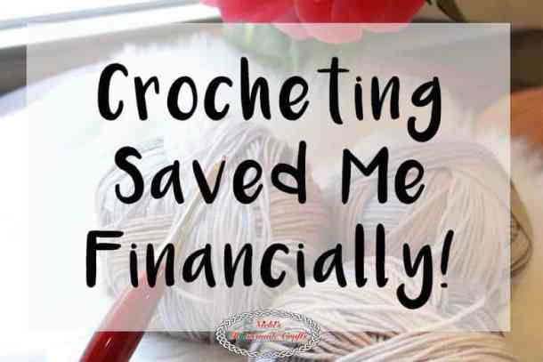 Crocheting saved me financially - Crochet benefits