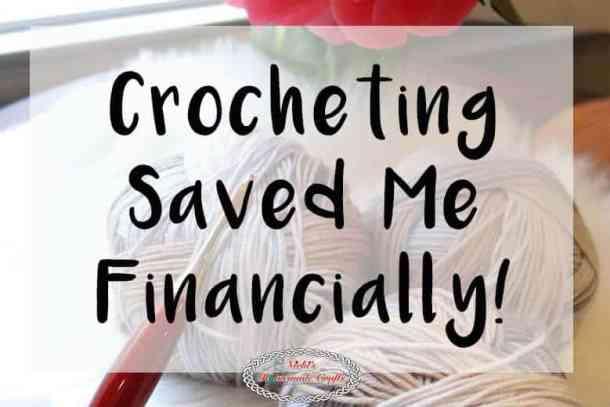 Crocheting saved me financially - Crochet benefits