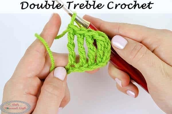 How to crochet the Double Treble Crochet