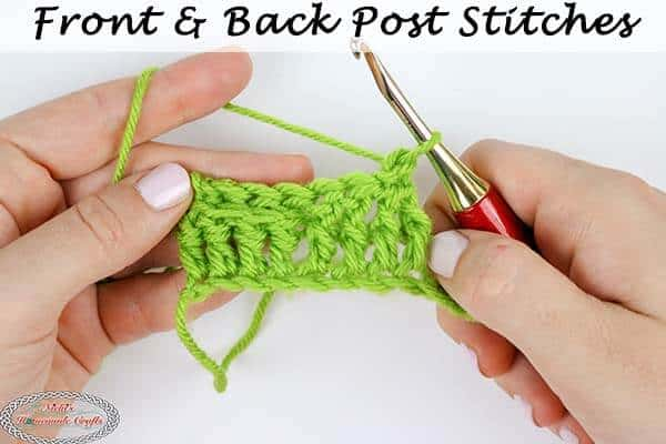 How to Crochet the Front and Back Post Stitch – Basic Tutorial