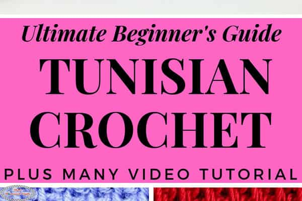 Ultimate Beginner's Guide - Tunisian Crochet