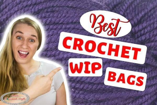 Best Crochet WIP Bags Work in Progress