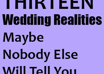 13 wedding realities maybe nobody else will tell you