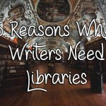 5 Reasons Why Writers Need Libraries