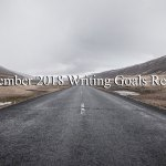 December 2018 Writing Goals Review