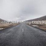 December 2018 Writing Goals Review