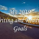My 2019 Writing and Reading Goals