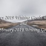 January 2019 Writing Goals Review and February 2019 Writing Goals