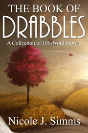The Book of Drabbles - A Collection of 100-Word Stories by Nicole J. Simms