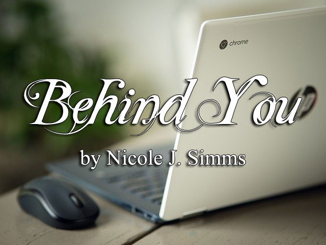Behind You by Nicole J. Simms