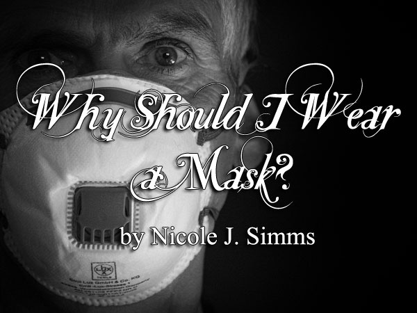 Why Should I Wear a Mask? by Nicole J. Simms