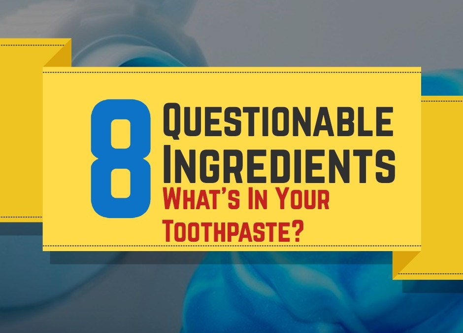 What's In Your Toothpaste?