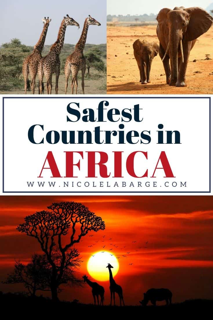 The 15 Safest Countries In Africa You Will Want To Visit Travelgal Nicole Travel Blog