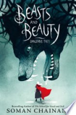 Book Review: Beasts and Beauty: Dangerous Tales by Soman Chainani