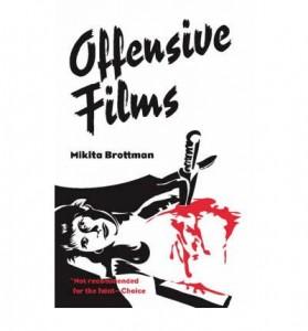 "Mikita Brottman's ""Offensive Films"" book cover."