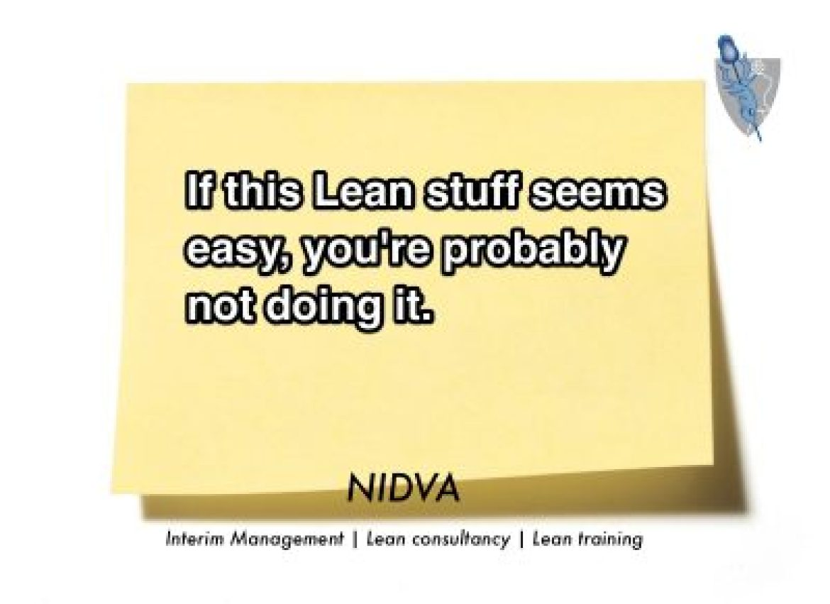 If this Lean stuff seems easy, you're probably not doing it