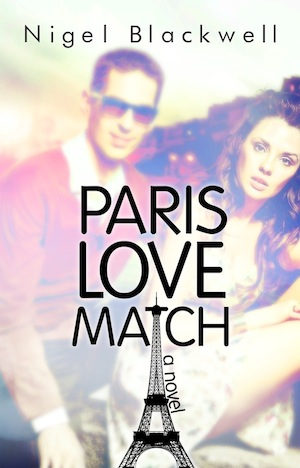 Paris Love Match a Novel by Nigel Blackwell