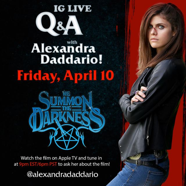 [News] IG Live Q&A with Alexandra Daddario This Friday for WE SUMMON THE DARKNESS