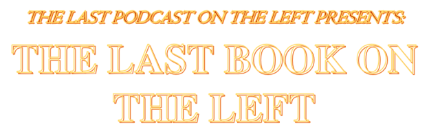 [News] The Last Podcast on the Left Presents The Last Book on the Left