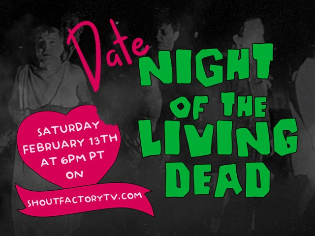 [News] 'Date Night of the Living Dead' Valentine's Marathon Streaming Feb 13 on Shout! Factory TV