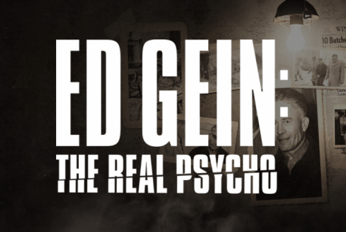 [Documentary Review] ED GEIN: THE REAL PSYCHO