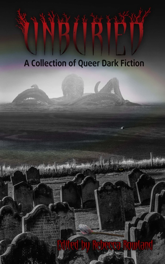 [Book Review] UNBURIED: A COLLECTION OF QUEER DARK FICTION