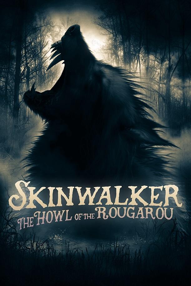 [Documentary Review] SKINWALKER: THE HOWL OF THE ROUGAROU