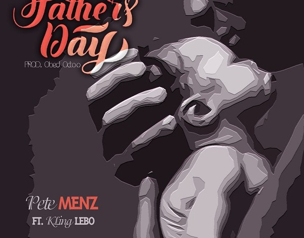 Pete Menz Feat King Lebo – Fathers Day