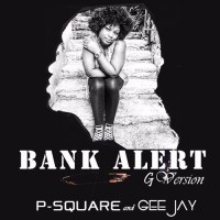 [NEW MUSIC] P-Square Ft. Gee Jay – Bank Alert (G-Version) [DOWNLOAD]