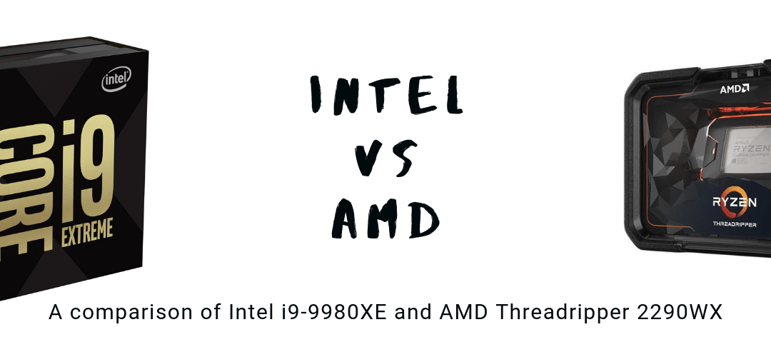 AMD Threadripper Versus Intel i9 for Professionals
