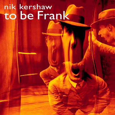 Nik Kershaw To Be Frank