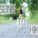 5 Reasons To Hike