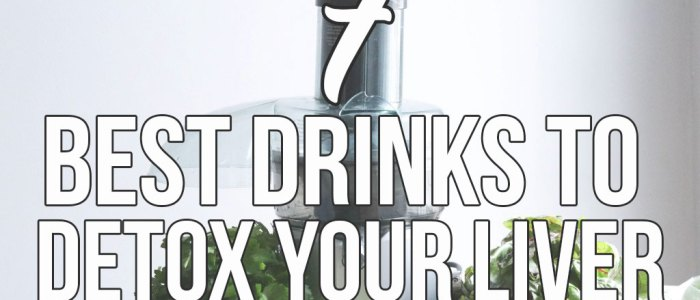 Looking for drinks to detox your liver this summer? I have you covered with these 7 best drinks to cleanse your liver and get your gut health back on track!