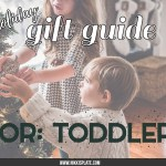 The Toddler Holiday Gift Guide; Have toddler to buy for this Christmas? Here are some present ideas for him or her! #christmasshopping #toddler #giftguide
