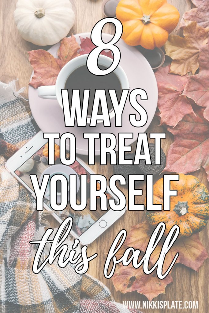 8 Ways to Treat Yourself This Fall; Fall is the perfect time to treat yourself to new experiences and indulgences... here is how!