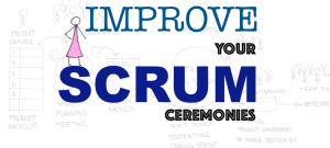Improve Your Scrum Ceremonies