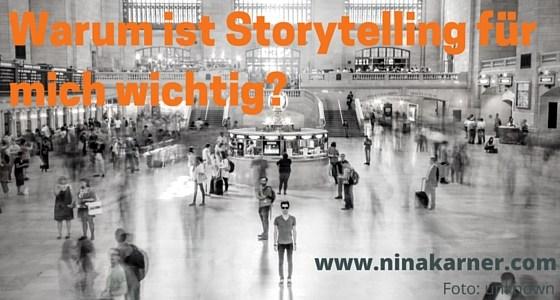 Warum ist Storytelling wichtig? Und warum für mich?