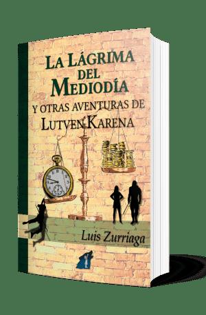 La Lágrima del Mediodía. Luis Zurriaga.