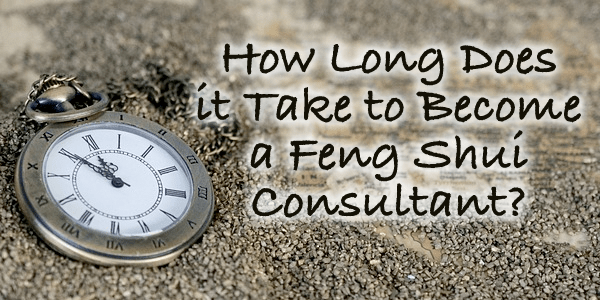 how-long-does-it-take-to-become-a-feng-shui-consultant