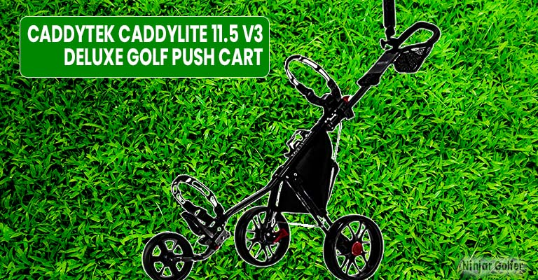Caddytek Caddylite 11.5 V3 Deluxe Golf Push Cart Reviews