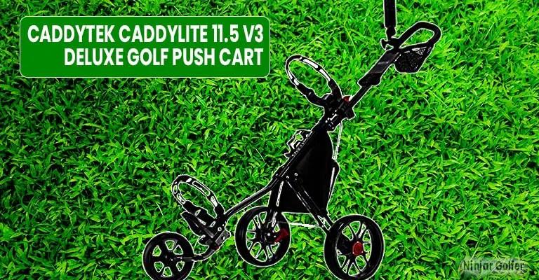Caddytek Caddylite 11.5 V3 Deluxe Golf Push Cart Reviews