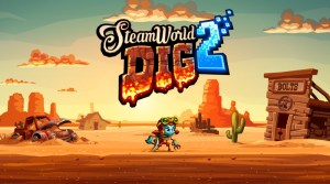 SteamWorld Dig 2 Getting Physical Release