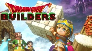VIDEO: Dragon Quest Builders Launch Trailer