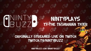 A title card for 'NintyPlays - Ty the Tasmanian Tiger'