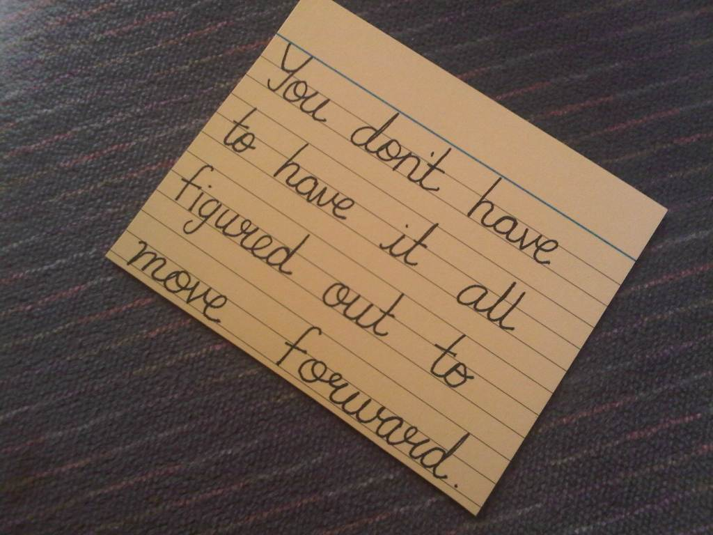 You dont have to have it all to move forward quote